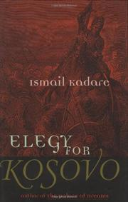 ELEGY FOR KOSOVO by Ismail Kadare