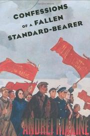 CONFESSIONS OF A FALLEN STANDARD-BEARER by Andreï Makine