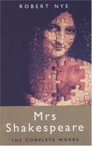 MRS. SHAKESPEARE by Robert Nye