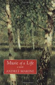MUSIC OF A LIFE by Andreï Makine