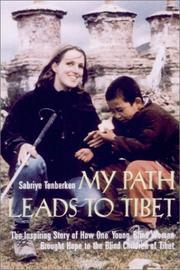 MY PATH LEADS TO TIBET by Sabriye Tenberken