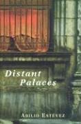 DISTANT PALACES by Abilio Estévez