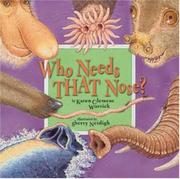 WHO NEEDS THAT NOSE? by Karen Clemens Warrick