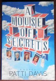 A HOUSE OF SECRETS by Patti Davis