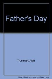 FATHER'S DAY by Alan Trustman