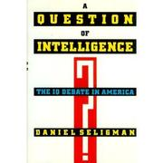 A QUESTION OF INTELLIGENCE by Daniel Seligman
