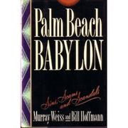 PALM BEACH BABYLON by Murray Weiss