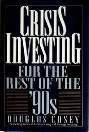 CRISIS INVESTING FOR THE REST OF THE '90s by Douglas Casey
