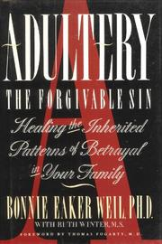 ADULTERY: THE FORGIVABLE SIN by Bonnie Eaker-Weil