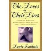 THE LOVES OF THEIR LIVES by Louis Baldwin