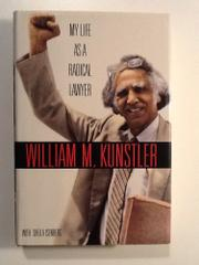MY LIFE AS A RADICAL LAWYER by William M. Kunstler