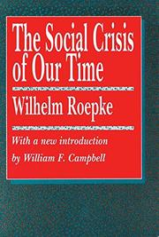 THE SOCIAL CRISIS OF OUR TIME by William Ropke