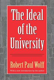 THE IDEAL OF THE UNIVERSITY by Robert Paul Wolff