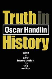 TRUTH IN HISTORY by Oscar Handlin