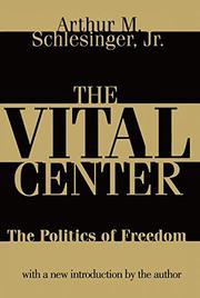 THE VITAL CENTER by Arthur M. Schlesinger