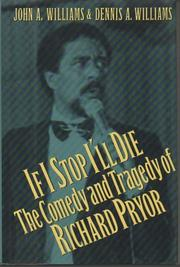 IF I STOP I'LL DIE by John A. Williams