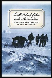SCOTT, SHACKLETON AND AMUNDSEN by David Thomson