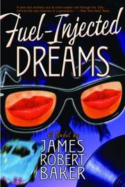 FUEL-INJECTED DREAMS by James Robert Baker