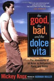 THE GOOD, THE BAD, AND THE DOLCE VITA by Mickey Knox