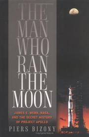 THE MAN WHO RAN THE MOON by Piers Bizony