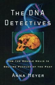 THE DNA DETECTIVES by Anna Meyer