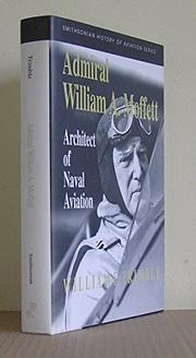 ADMIRAL WILLIAM A. MOFFETT by William F. Trimble