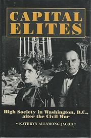 CAPITAL ELITES by Kathryn Allamong Jacob