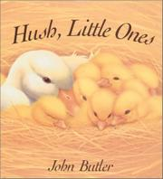 HUSH, LITTLE ONES by John Butler