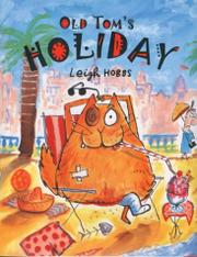 OLD TOM'S HOLIDAY by Leigh Hobbs