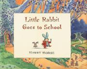 LITTLE RABBIT GOES TO SCHOOL by Harry Horse