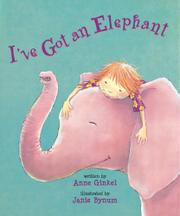 I'VE GOT AN ELEPHANT by Anne Ginkel