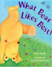WHAT BEAR LIKES BEST! by Alison Ritchie