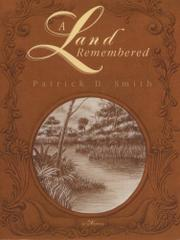 A LAND REMEMBERED by Patrick Smith