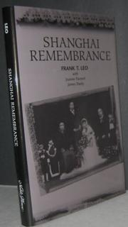 SHANGHAI REMEMBRANCE by Frank T. Leo