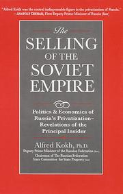 THE SELLING OF THE SOVIET EMPIRE by Alfred Kokh