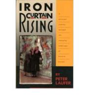 IRON CURTAIN RISING by Peter Laufer