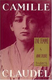 CAMILLE CLAUDEL by Anne Delbée