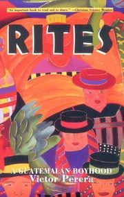 RITES: A Guatemalan Boyhood by Victor Perera