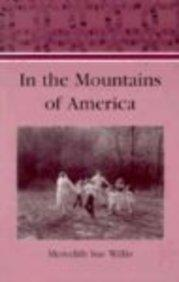 IN THE MOUNTAINS OF AMERICA by Meredith Sue Willis