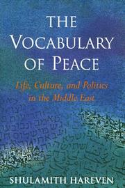 THE VOCABULARY OF PEACE by Shulamith Hareven