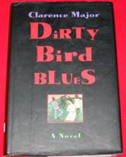DIRTY BIRD BLUES by Clarence Major