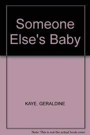 SOMEONE ELSE'S BABY by Geraldine Kaye