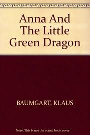ANNA AND THE LITTLE GREEN DRAGON by Klaus Baumgart