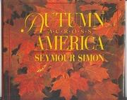 AUTUMN ACROSS AMERICA by Seymour Simon