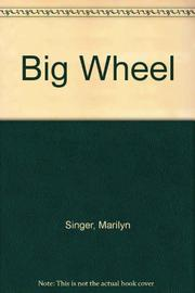 BIG WHEEL by Marilyn Singer