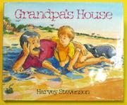 GRANDPA'S HOUSE by Harvey Stevenson