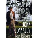 IN HISTORY'S SHADOW by John Connally