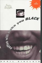 COFFEE WILL MAKE YOU BLACK by April Sinclair