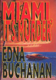 MIAMI, IT'S MURDER by Edna Buchanan