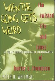 WHEN THE GOING GETS WEIRD by Peter O. Whitmer